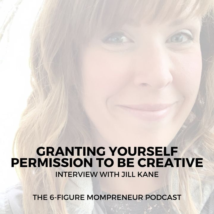 Granting yourself permission to be creative with Jill Kane