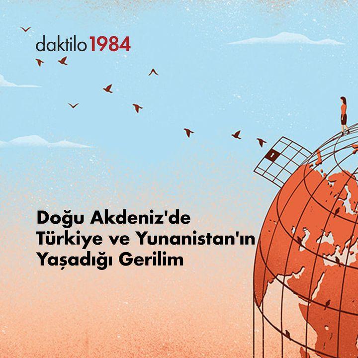 Doğu Akdeniz'de Türkiye-Yunanistan Gerginliği | Barış Ertürk & Nazlıcan Kanmaz | Açık Toplum #20