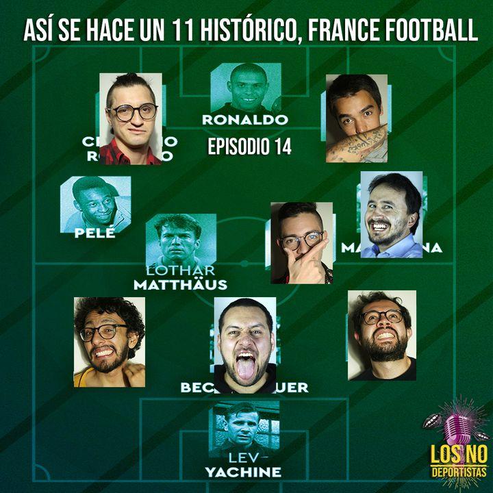 T1-E14: Así se hace un 11 histórico, France Football