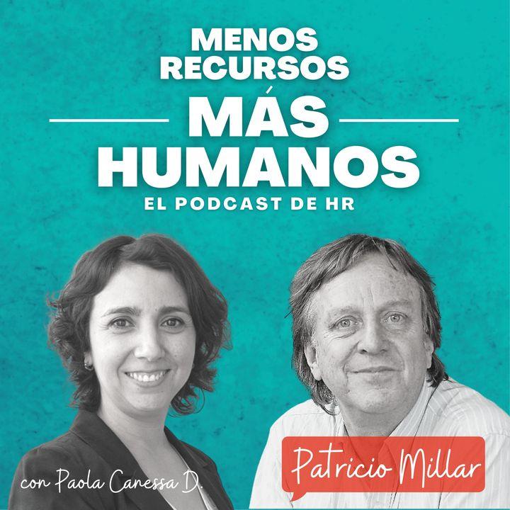 Ep. 7 T1 con Patricio Millar: Coraje para impulsar una agenda de personas