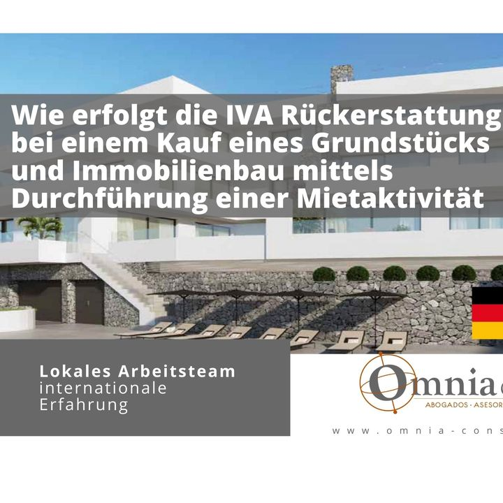 Wie erfolgt die IVA Rückerstattung bei einem Kauf eines Grundstücks und Immobilienbau mittels Durchführung einer Mietaktivität