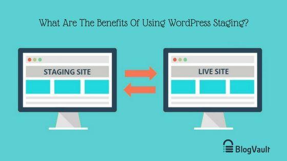 Benefits Of Using WordPress Staging