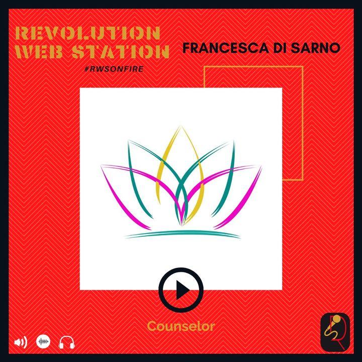 INTERVISTA FRANCESCA DI SARNO - COUNSELOR EVOLUTIVA QUANTISTICA & FORMATRICE NELLA CRESCITA PERSONALE A MEDIAZIONE ARTISTICA
