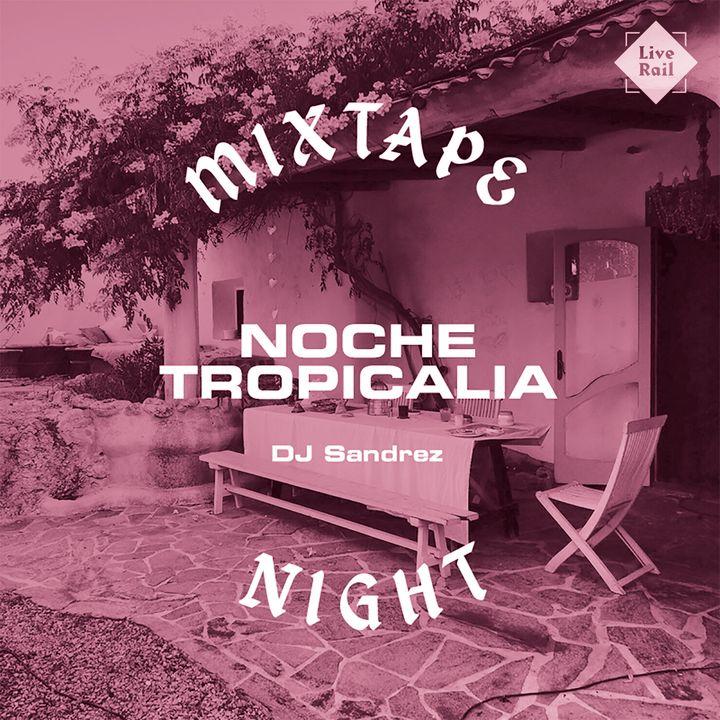 DJ Sandrez - Noche Tropicalia Mixtape