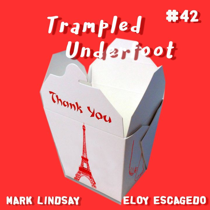 Trampled Underfoot Podcast 42 - Paris in China