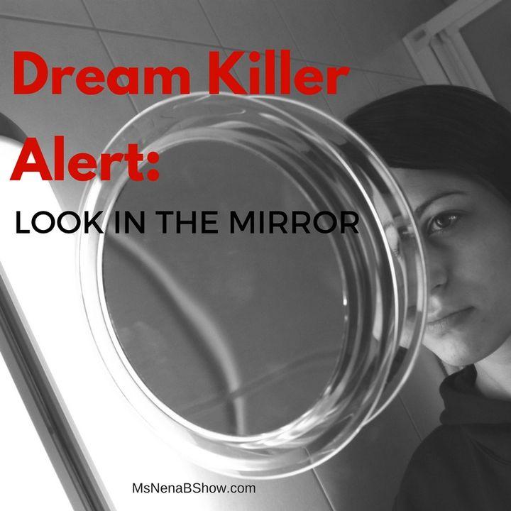 010 - Dream Killer Alert: Look In The Mirror