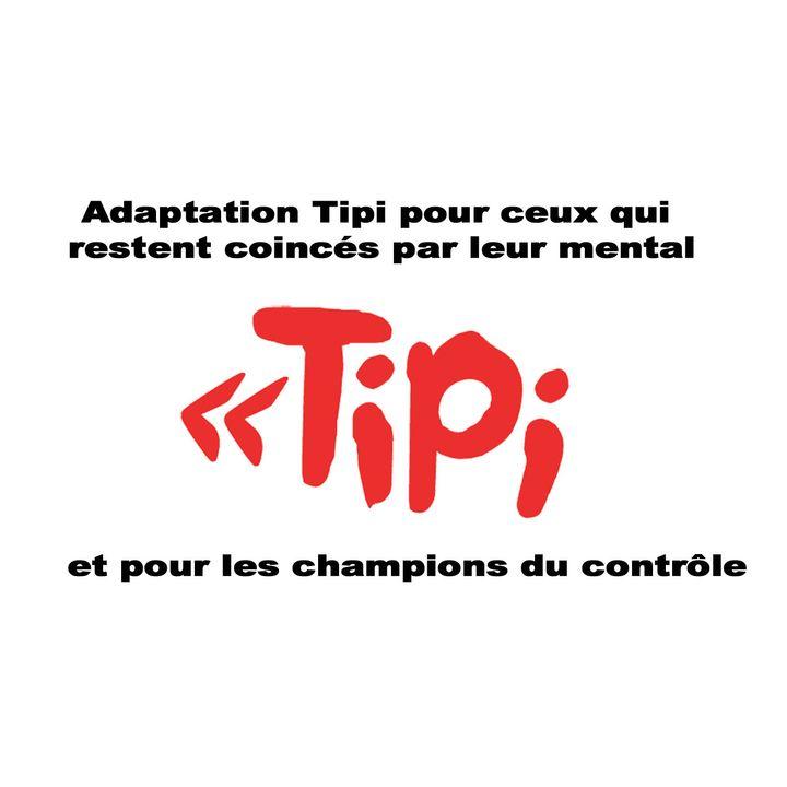 La Méthode Tipi ADAPTÉE pour les gens qui sont BLOQUÉS par leur mental (et les champions du contrôle)