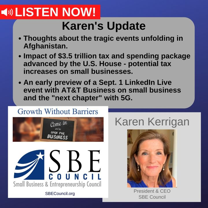 Tragic events in Afghanistan, tax impact for small biz of $3.5T budget and double death-tax, 5G LinkedIn Live with AT&T Business on 9/1.
