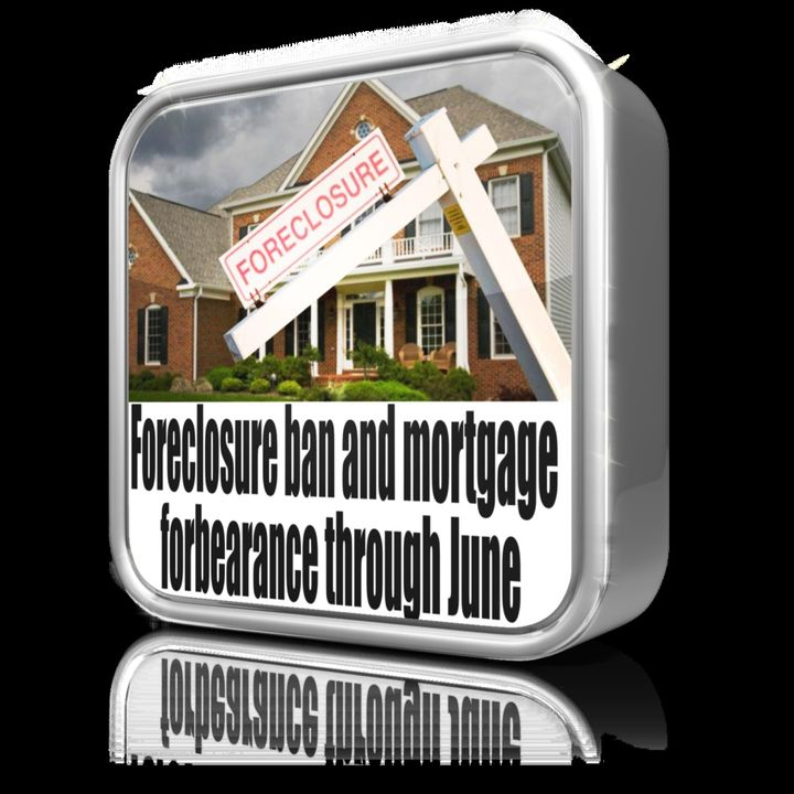 Foreclosure ban and mortgage forbearance through June | Everhome.io
