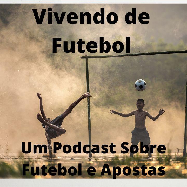 Episodio 2 Vivendo de Futebol Temporada 2020