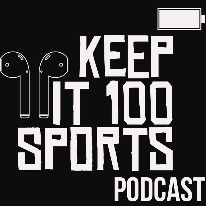 Keep It 100 Sports Podcast