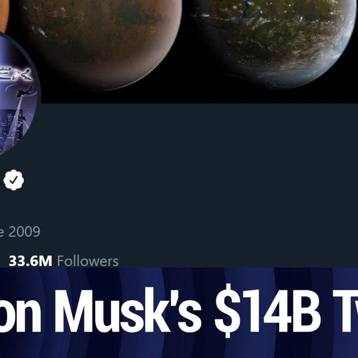 Elon Musk's $14 Billion Tweet   TWiT Bits