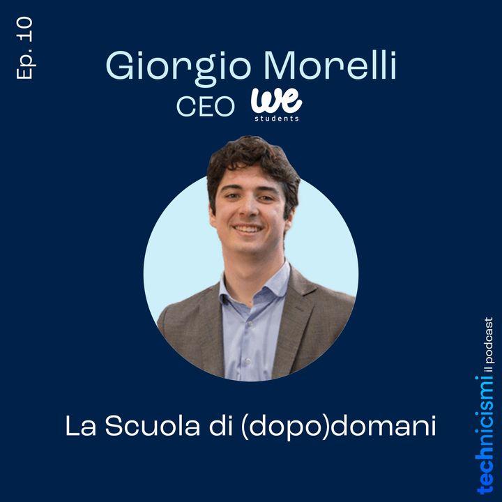 La Scuola di (dopo)domani - Giorgio Morelli, CEO WeStudents
