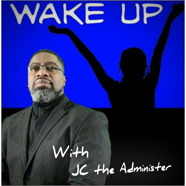 Wake Up with JC the Administer