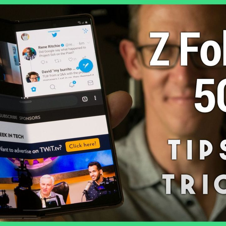 Hands-On Android 33: Galaxy Z Fold2 5G Tips and Tricks
