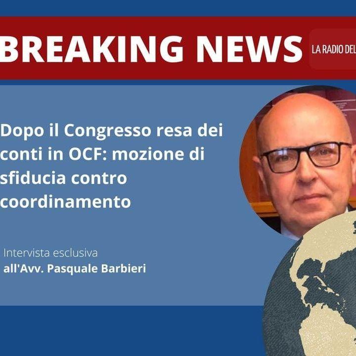DOPO IL CONGRESSO RESA DEI CONTI IN OCF. MOZIONE DI SFIDUCIA CONTRO COORDINAMENTO - Avv. Pasquale Barbieri - BREAKING NEWS