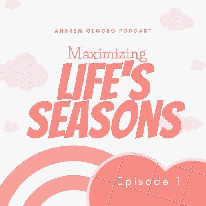 Maximizing Life's Seasons