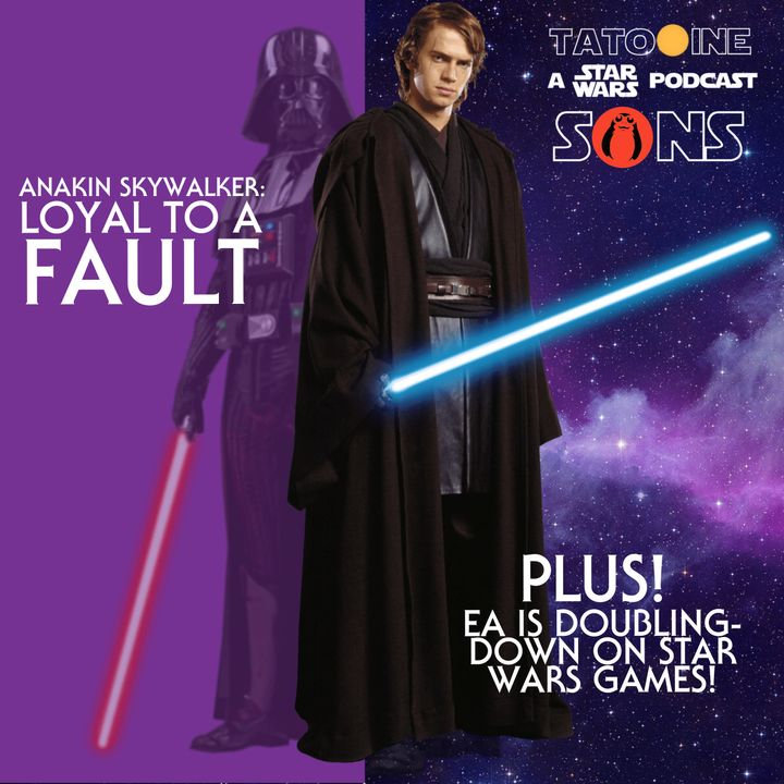 Anakin Skywalker: Loyal to a Fault