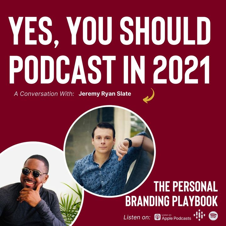 Why You Still Need a Podcast in 2021 ft. Jeremy Ryan Slate