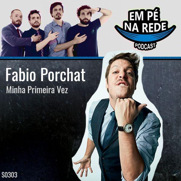 S03E03 - Fabio Porchat - Minha Primeira Vez