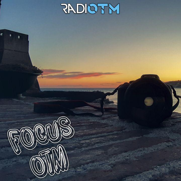 Viaggio Nel Tempo - Focus OTM #2