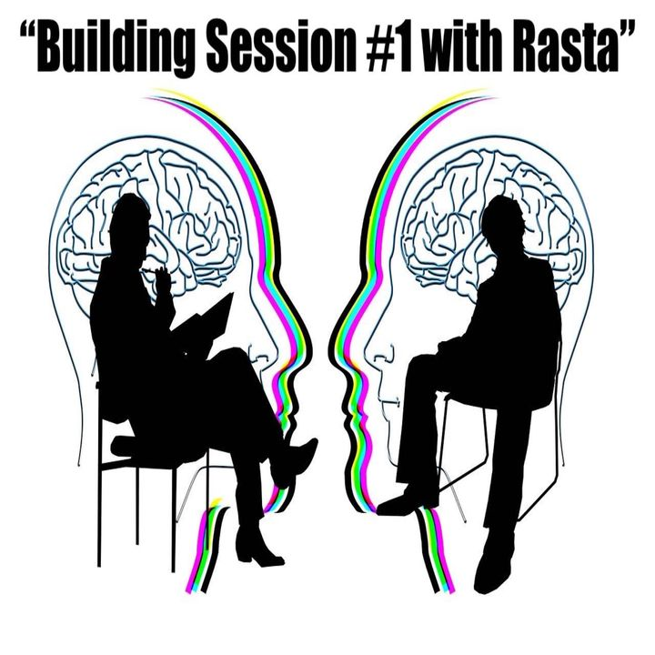 """Ep 62 """"Building Session # 1 with Rasta"""""""