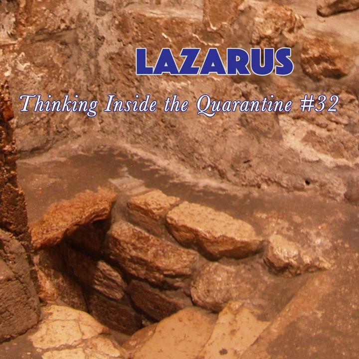 Lazarus (Thinking Inside the Quarantine #32)