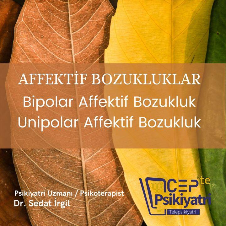 CEP'TE PSİKİYATRİ | AFFEKTİF BOZUKLUKLAR