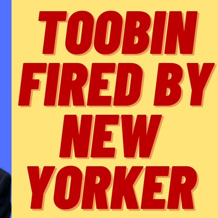 TOOBIN FIRED FROM THE NEW YORKER, CNN NEXT?