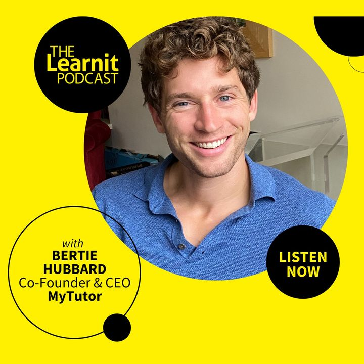 #9 Bertie Hubbard, MyTutor: Making Tutoring Accessible & Affordable to Every Child in the UK