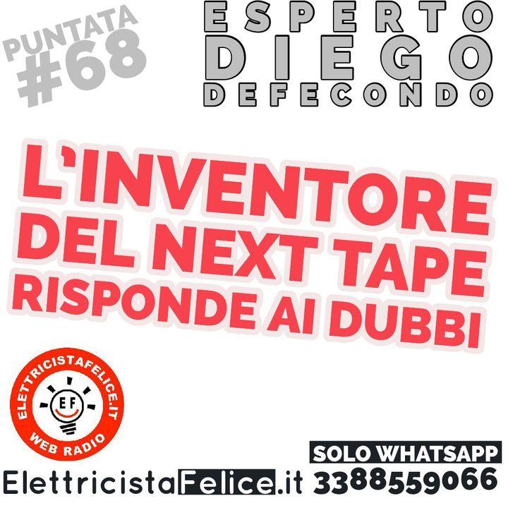 #68 L'inventore del nastro elettrico Next Tape risponde ai nostri dubbi: Diego Defecondo