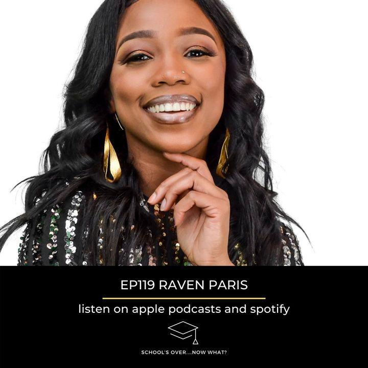 Ep.119 Raven Paris: The Game Changer