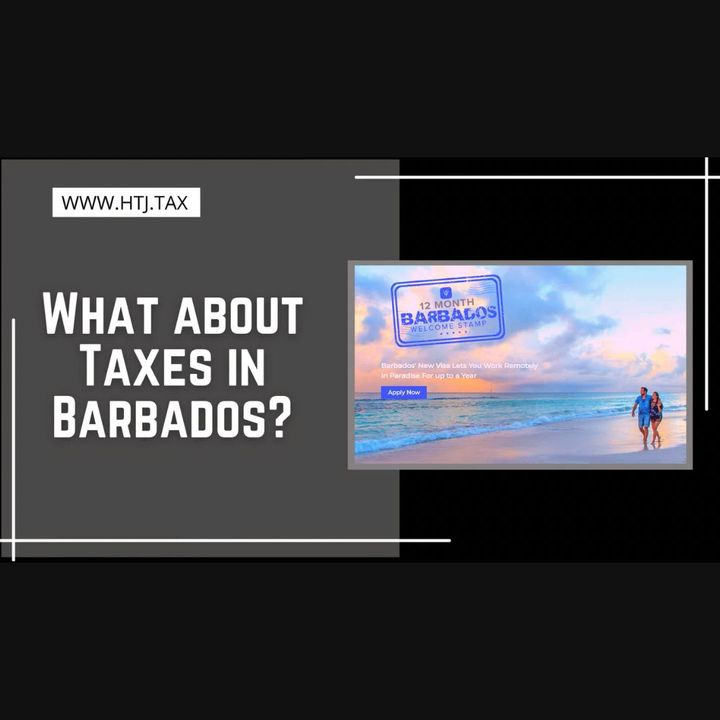 [ HTJ Podcast ] What About Taxes In Barbados