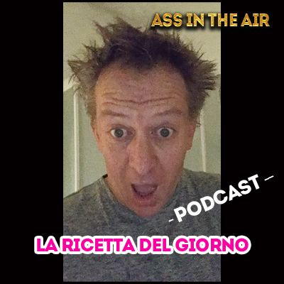 La ricetta del giorno - Ass in the air