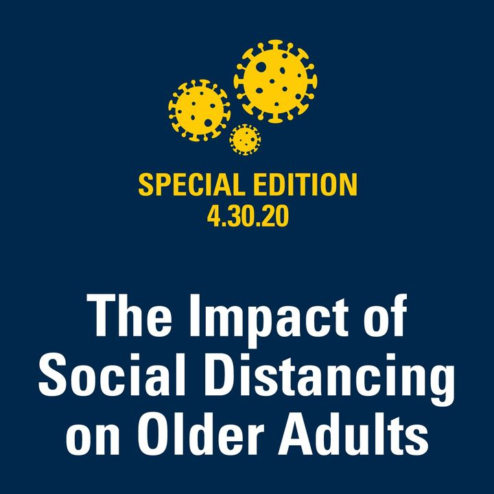The Impact of Social Distancing on Older Adults 4.30.20
