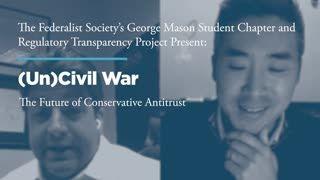 (Un)Civil War: The Future of Conservative Antitrust