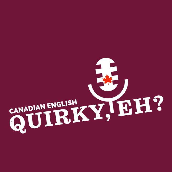 Canadian English: Quirky, Eh?