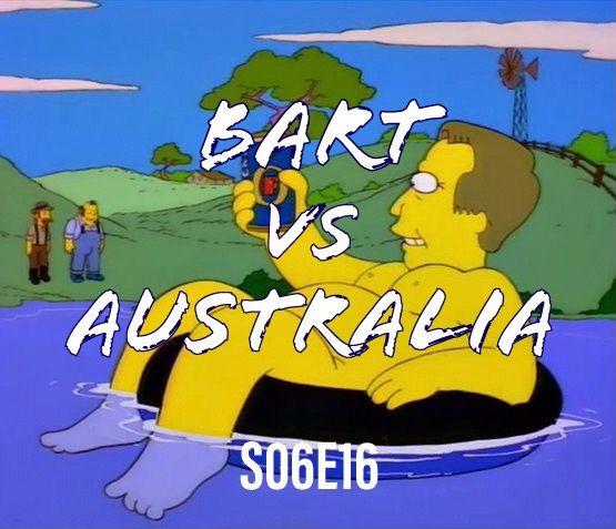 84) S06E16 (Bart v Australia)