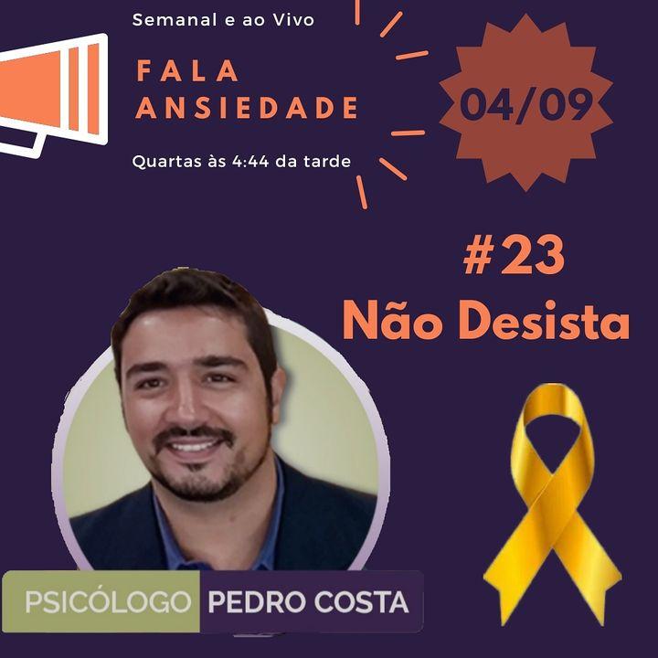 #23 Não Desista