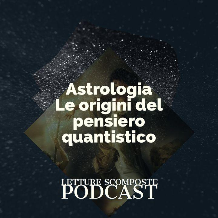 Astrologia le origini del pensiero quantistico