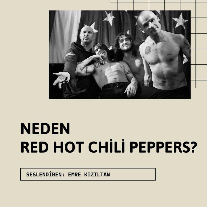Neden Red Hot Chili Peppers (Sezon 1 Bölüm 8)