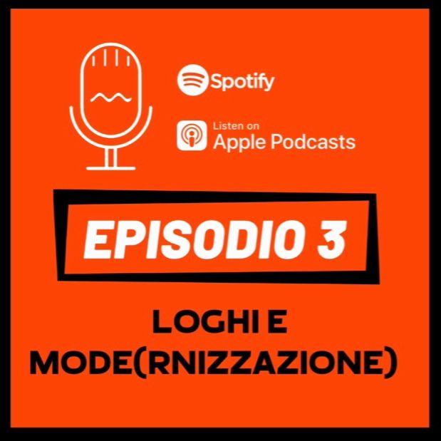 EP3 - Loghi e mode(rnizzazione)