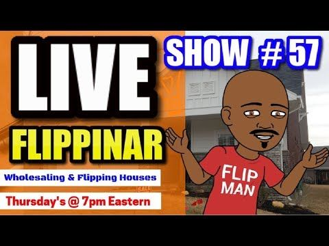 Live Show #57 | Flipping Houses Flippinar: House Flipping With No Cash or Credit 06-07-18