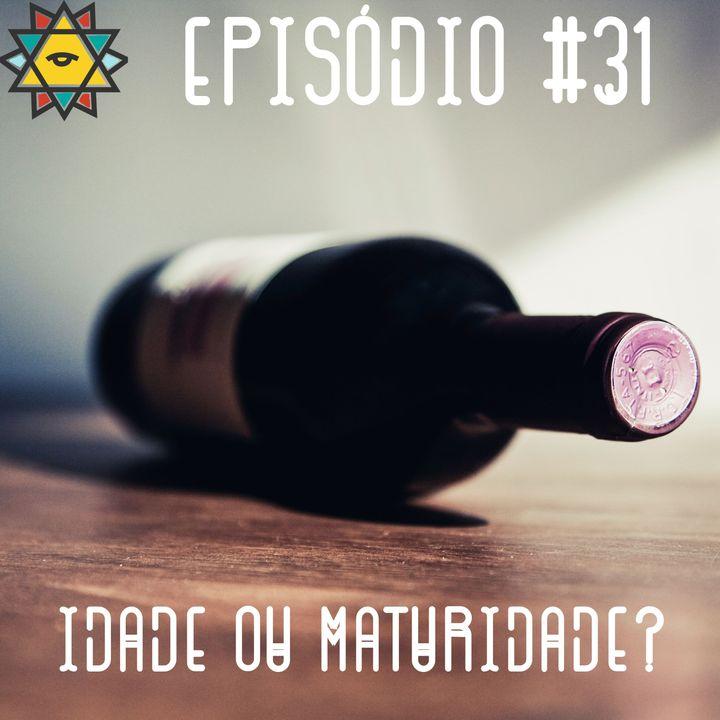 Aprendiz Mathite # 31 - Idade ou Maturidade
