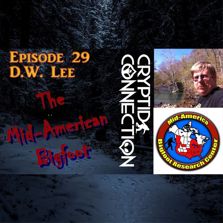 Episode 29 DW Lee And The Mid-American Bigfoot