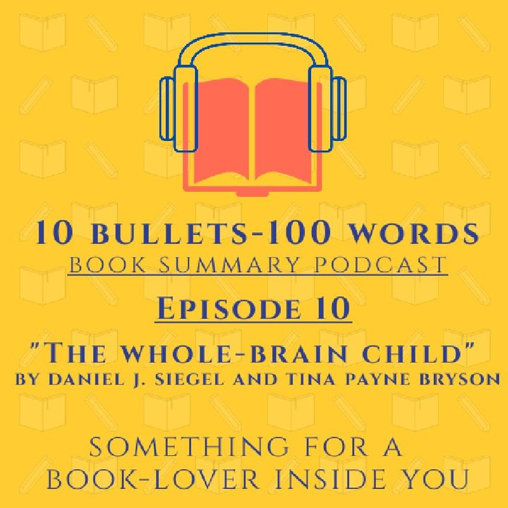 Episode 10- The Whole-Brain Child By Daniel J. Siegel And Tina Payne Bryson