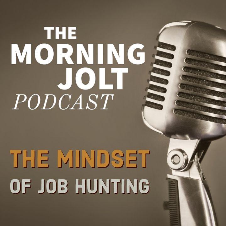 The Mindset of a Job Hunter - Part 4 of the Job Hunter Series