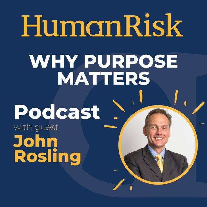 John Rosling on why purpose matters