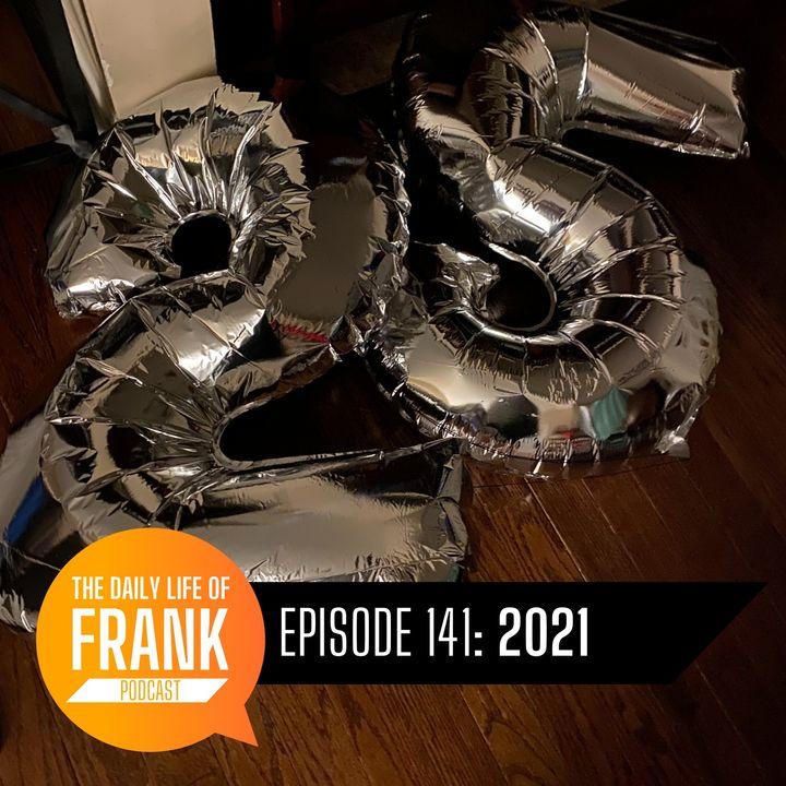 Episode 141 - 2021