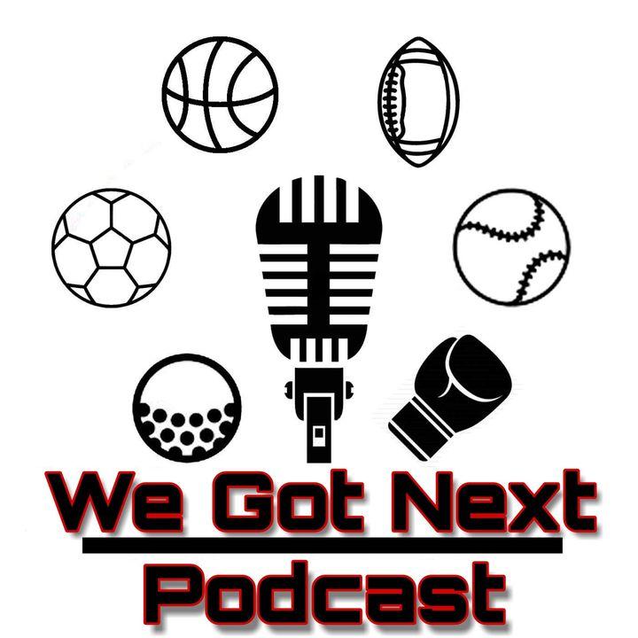 We Got Next Podcast